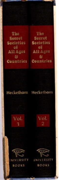 THE SECRET SOCIETIES OF ALL AGES & COUNTRIES by Charles William Heckethorn  on By The Way Books