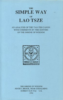 SIMPLE WAY LAO TSZE; An Analysis Tao Teh Canon w