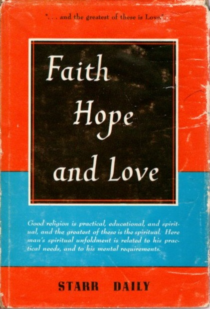 FAITH, HOPE AND LOVE. Starr Daily.