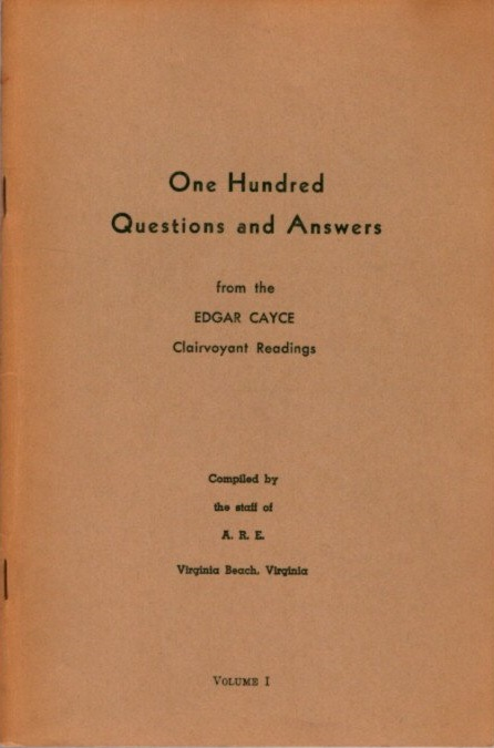 ONE HUNDRED MORE QUESTIONS AND ANSWERS FROM EDGAR CAYCE CLAIRVOYANT READINGS, VOLUME I. Edgar Cayce.