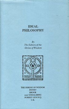 IDEAL PHILOSOPHY. of the Shrine of Wisdom.