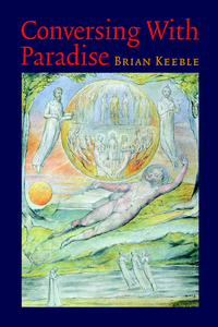 CONVERSING WITH PARADISE. Brian Keeble.