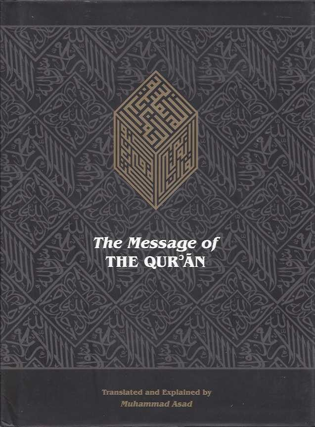 THE MESSAGE OF THE QUR'AN.; The Full Account of the Releaved Arabic Text Accompanied by Parallel Transliteration. Muhammad Asad.