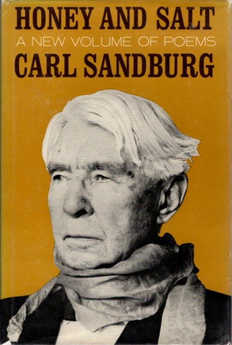 HONEY AND SALT. Carl Sandburg.