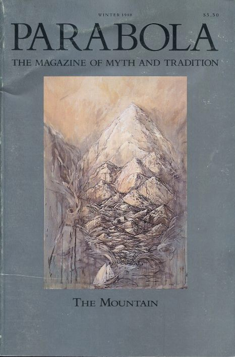 THE MOUNTAIN: PARABOLA, VOLUME XIII, NO. 4; WINTER 1988. René Daumal, Thubten Jigme Norbu, P L. Travers, Paul Jordan-Smith, Richard Temple, Helen Luke, Marco Pallis, Jack Daumal, Rob Baker.