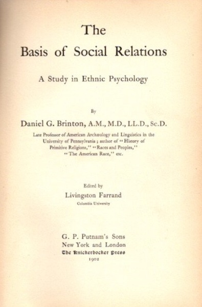 THE BASIS OF SOCIAL RELATIONS: A STUDY IN ETHNIC PSYCHOLOGY. Daniel G. Brinton.
