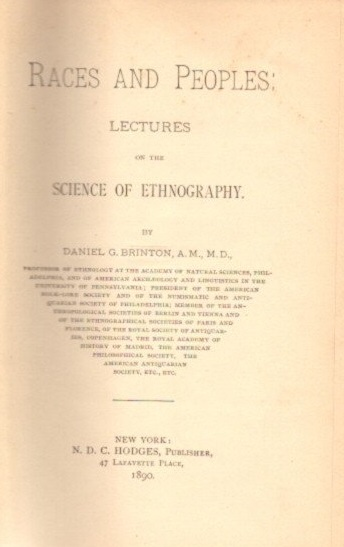 RACES AND PEOPLES: LECTURES ON THE SCIENCE OF ETHNOLOGY. Daniel G. Brinton.