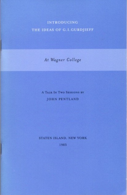 AT WAGNER COLLEGE: A TALK IN TWO SESSIONS. John Pentland.