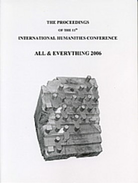 PROCEEDINGS 2006, INTERNATIONAL HUMANITIES CONFERENCE, ALL AND EVERYTHING.