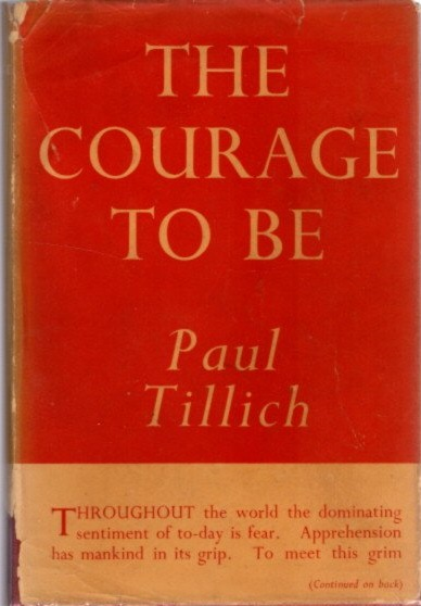 THE COURAGE TO BE. Paul Tillich.