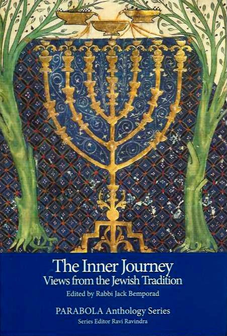 THE INNER JOURNEY: VIEWS FROM THE JEWISH TRADITION. Rabbi Jack Bemporad.