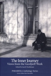 THE INNER JOURNEY: VIEWS FROM THE GURDJIEFF WORK. Jacob Needleman.