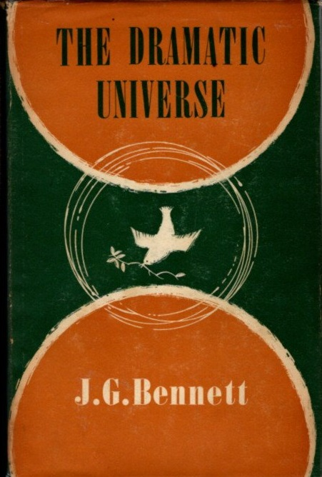 THE DRAMATIC UNIVERSE, VOLUME II: THE FOUNDATIONS OF MORAL PHILOSOPHY. J. G. Bennett.