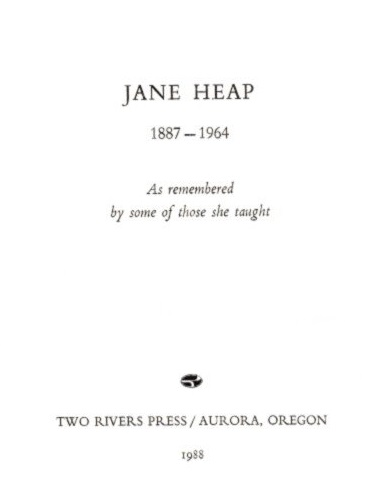 JANE HEAP 1887 - 1964: AS REMEMBERED BY SOME OF THOSE SHE TAUGHT. A. L. Staveley, Richard Edwards, John Lester, Nesta Brooking.