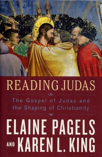READING JUDAS: THE GOSPEL OF JUDAS AND THE SHAPING OF CHRISTIANITY. Elaine Pagels, Karen L. King.