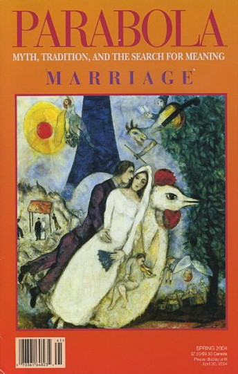 MARRIAGE: PARABOLA, VOLUME 29, NO. 1; FEBRUARY 2004. Helen M. Luke, Jane L. Mickelson, Michael van Baker, Eliezer Shore, Rumi, Titus Burckhardt, Evelyn Underhill.