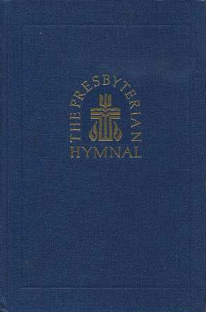 THE PRESBYTERIAN HYMNAL: HYMNS, PSALMS, AND SPIRITUAL SONGS.