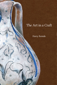THE ART IN A CRAFT. Harry Remde.