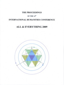 THE PROCEEDINGS OF THE 14TH INTERNATIONAL HUMANITIES CONFERENCE: ALL AND EVERYTHING 2009. James George, Keith Buzzell, George Bennett, John Amaral, Dimitri Peretzi, Stephen Aronson.