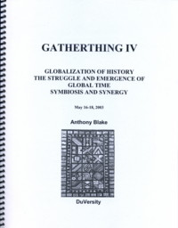 GLOBALIZATION OF HISTORY: THE STRUGGLE AND EMERGENCE OF GLOBAL TIME, SYMBIOSIS AND SYNERGY. Anthony Blake.