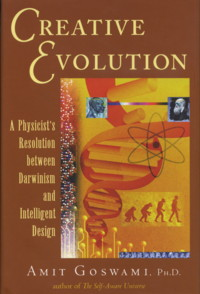 CREATIVE EVOTUTION.; A Physicist's Resolution between Darwinism and Intelligent Design. Amit Goswami.