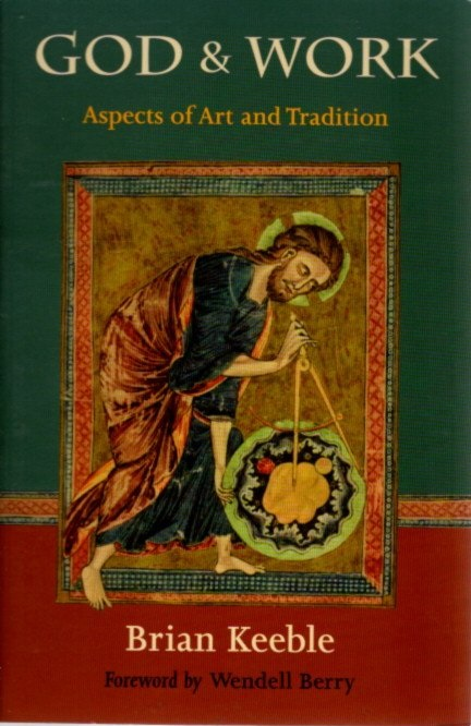 GOD & WORK.; Aspects of Art and Tradition. Brian Keeble.