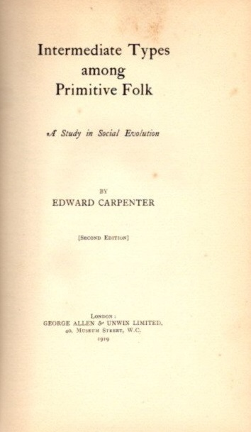 INTERMEDIATE TYPES AMONG PRIMITIVE FOLK. Edward Carpenter.