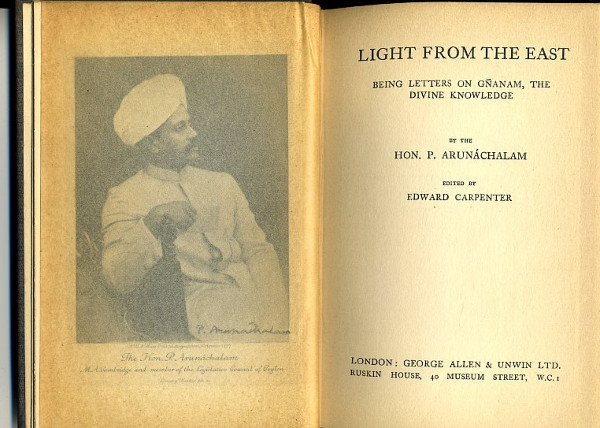 LIGHT FROM THE EAST.: Being Letters on Gnanam, The Divine Knowledge. P. Arunachalam, Edward Carpenter.