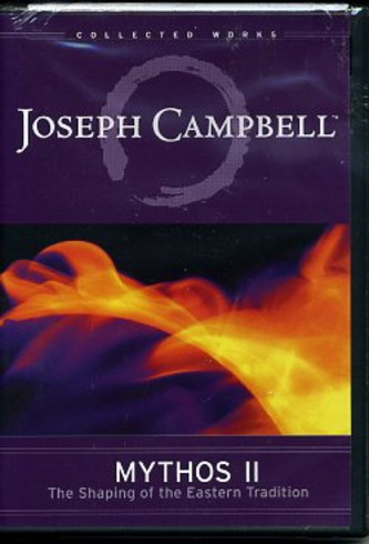 MYTHOS II: THE SHAPING OF THE EASTERN TRADITION. Joseph Campbell.