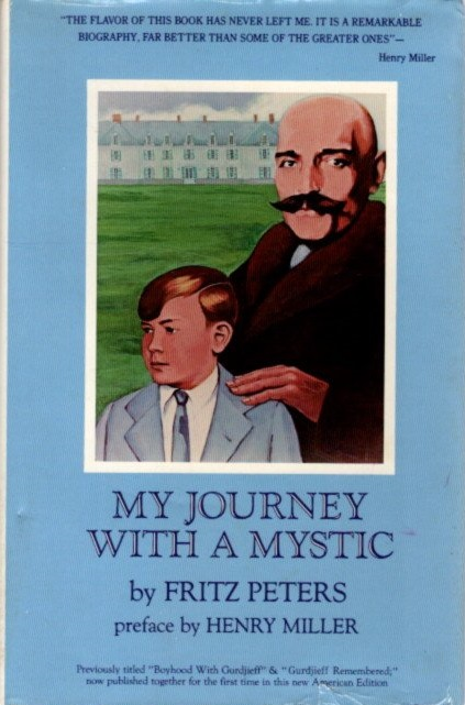 MY JOURNEY WITH A MYSTIC. Fritz Peters.
