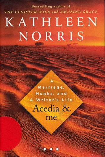 ACEDIA & ME.: A Marriage, Monks, and A Writer's Life. Kathleen Norris.