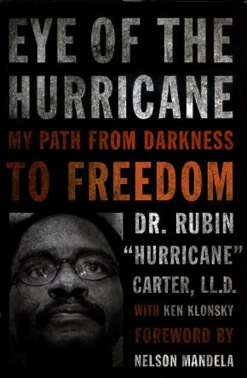 "EYE OF THE HURRICANE: MY PATH FROM DARKNESS TO FREEDON. Rubin ""Hurricane"" Carter."