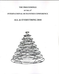 PROCEEDINGS OF THE 15TH INTERNATIONAL HUMANITIES CONFERENCE, ALL AND EVERYTHING 2010.