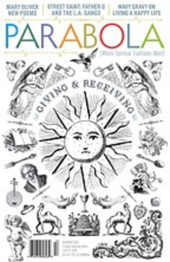 GIVING & RECEIVING: PARABOLA, VOLUME 36, NO. 3, SUMMER 2011. Patty de Llosa, Miriam Fagno, Gregory Boyle, Wavy Gravy, Joseph Bruchac, James Opie, Doug Thorpe, Philip Zaleski.