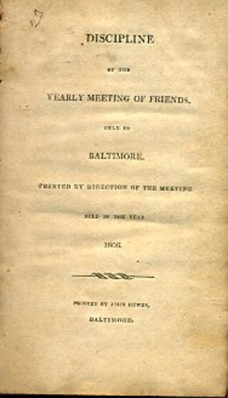 DISCIPLINE OF THE YEARLY MEETING OF FRIENDS, HELD IN BALTIMORE.