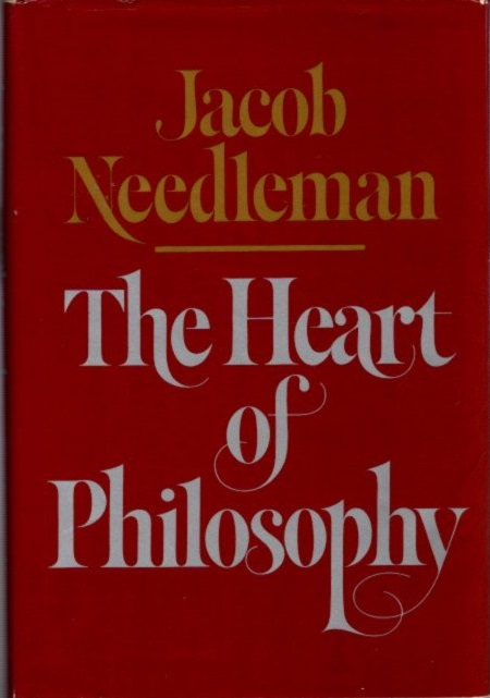 THE HEART OF PHILOSOPHY. Jacob Needleman.