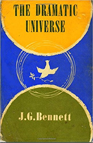 THE DRAMATIC UNIVERSE: VOLUME 1:; The Fooundations of Natural Philosophy. J. G. Bennett.