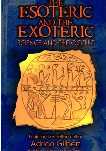 THE ESOTERIC AND THE EXOTERIC. Adrian Gilbert.