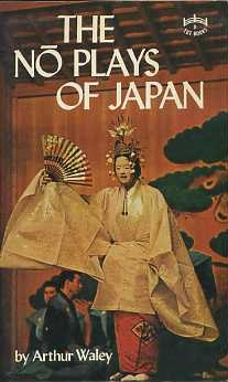 THE NO PLAYS OF JAPAN. Arthur Waley.