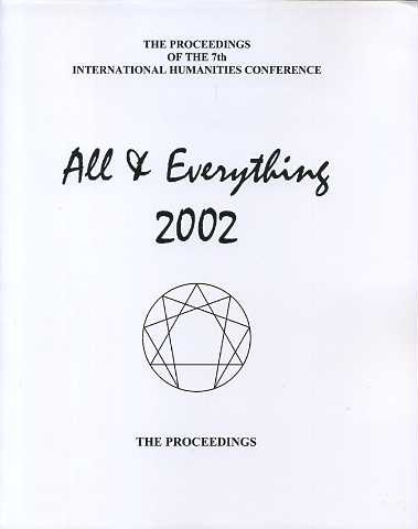THE PROCEEDINGS OF THE 7TH INTERNATIONAL HUMANITIES CONFERENCE, ALL & EVERYTHING 2002. International Humanities Conference.