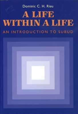 A LIFE WITHIN A LIFE: AN INTRODUCTION TO SUBUD. Dominic C. H. Rieu.
