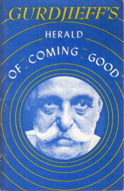 THE HERALD OF COMING GOOD. G. I. Gurdjieff.