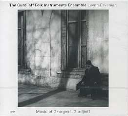 MUSIC OF GEORGES I. GURDJIEFF. Gurdjieff Folk Instruments Ensemble.