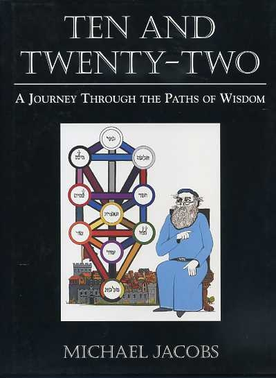 TEN AND TWENTY-TWO:; A Journey Through the Paths of Wisdom. Michael Jacobs.