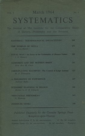 SYSTEMATICS: VOL. 1, NO. 4; MARCH 1964.; The Journal of the Institute for the Comparative Study of History, Philosophy and the Sciences. J. G. Bennett, Marjorie von Harten, Roy M. Finch, H A. Thompson, Anthony Blake, L. Haycraft.