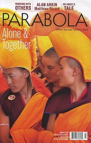 ALONE & TOGETHER: PARABOLA, VOL 37 NO 2, SUMMER 2012. Alan Arkin, Brother Paul Quenon, Tracy Cochran' Barry Svigals, Timothy Allen, Tilo Ulbricht, Jeff Zaleski.