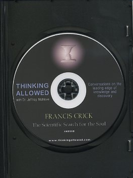 THE SCIENTIFIC SEARCH FOR THE SOUL. Francis Crick, Jeffrey Mishlove.