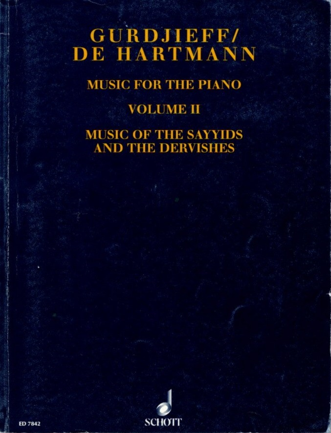 VOLUME II, (SHEET MUSIC) MUSIC OF THE SAYYIDS AND THE DERVISHES. Gurdjieff/De Hartmann.