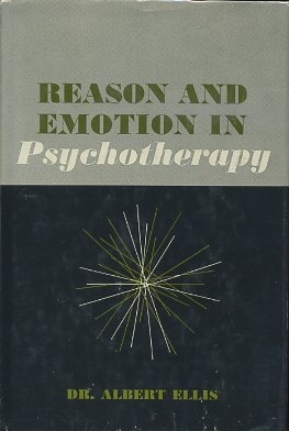 REASON AND EMOTION IN PSYCHOTHERAPY. Albert Ellis.