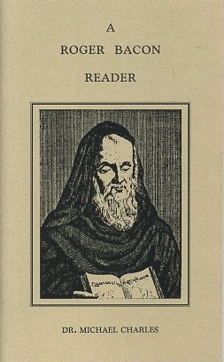 A ROGER BACON READER. Michael Charles.